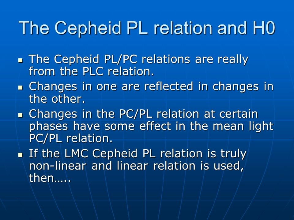 The Cepheid PL relation and H0 The Cepheid PL/PC relations are really from the PLC relation.