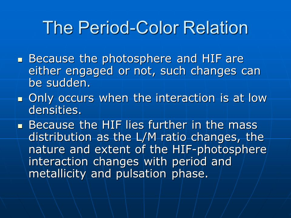 The Period-Color Relation Because the photosphere and HIF are either engaged or not, such changes can be sudden.