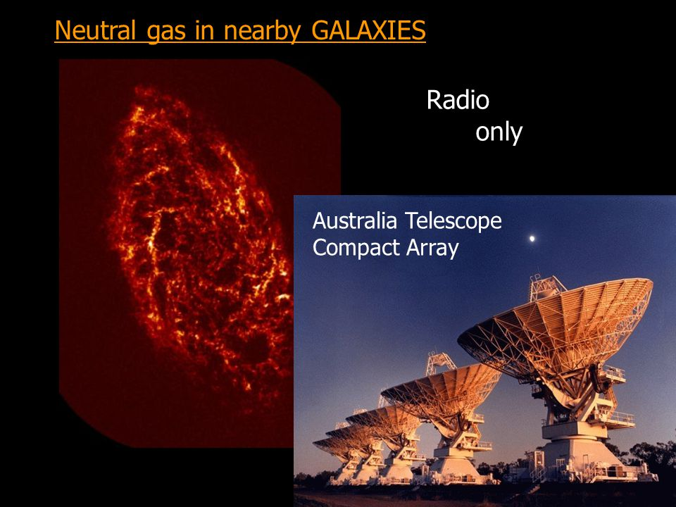 Neutral gas in nearby GALAXIES Radio only Australia Telescope Compact Array