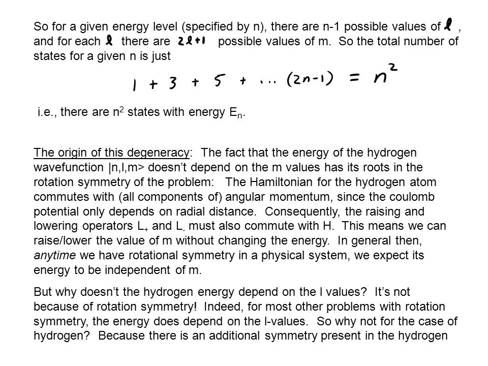 So for a given energy level (specified by n), there are n-1 possible values of, and for each there are possible values of m.