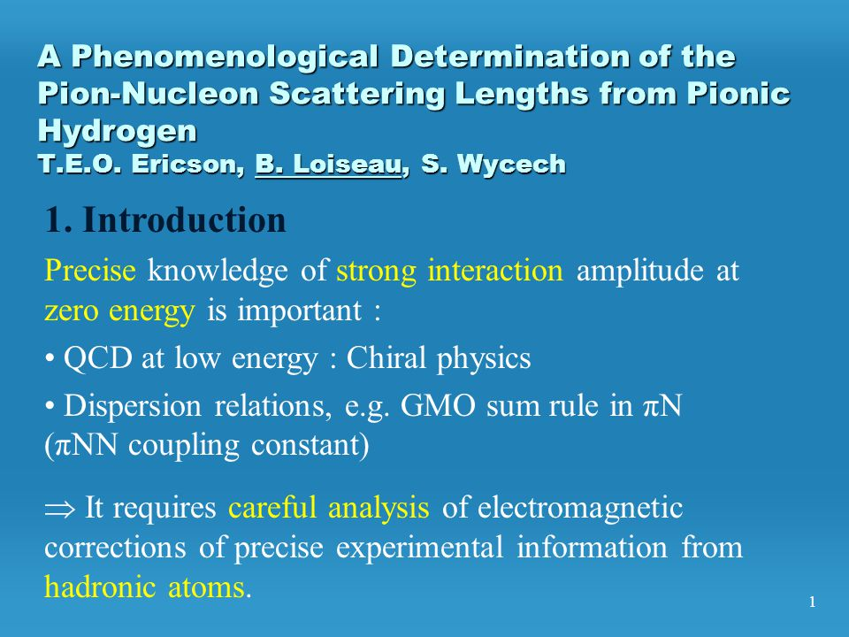 1 A Phenomenological Determination of the Pion-Nucleon Scattering Lengths from Pionic Hydrogen T.E.O.