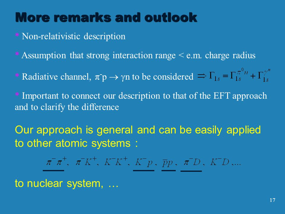 17 More remarks and outlook * * Assumption that strong interaction range < e.m.