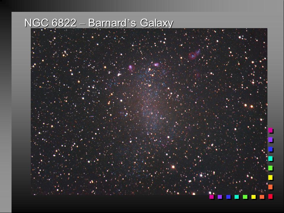 NGC 6822 – Barnard ' s Galaxy