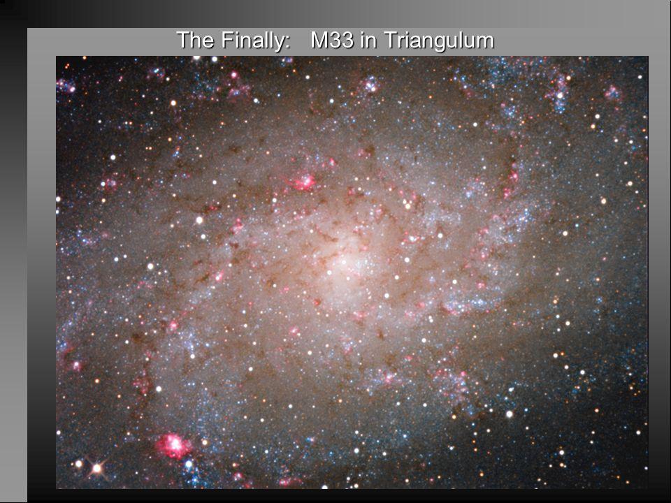 The Finally: M33 in Triangulum