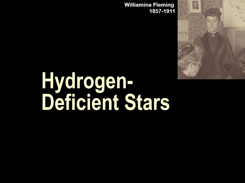 Hydrogen- Deficient Stars Williamina Fleming 1857-1911
