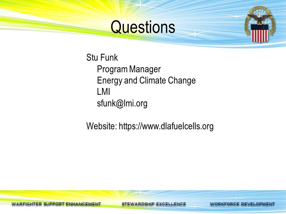 WARFIGHTER SUPPORT ENHANCEMENT STEWARDSHIP EXCELLENCE WORKFORCE DEVELOPMENT Questions Stu Funk Program Manager Energy and Climate Change LMI sfunk@lmi
