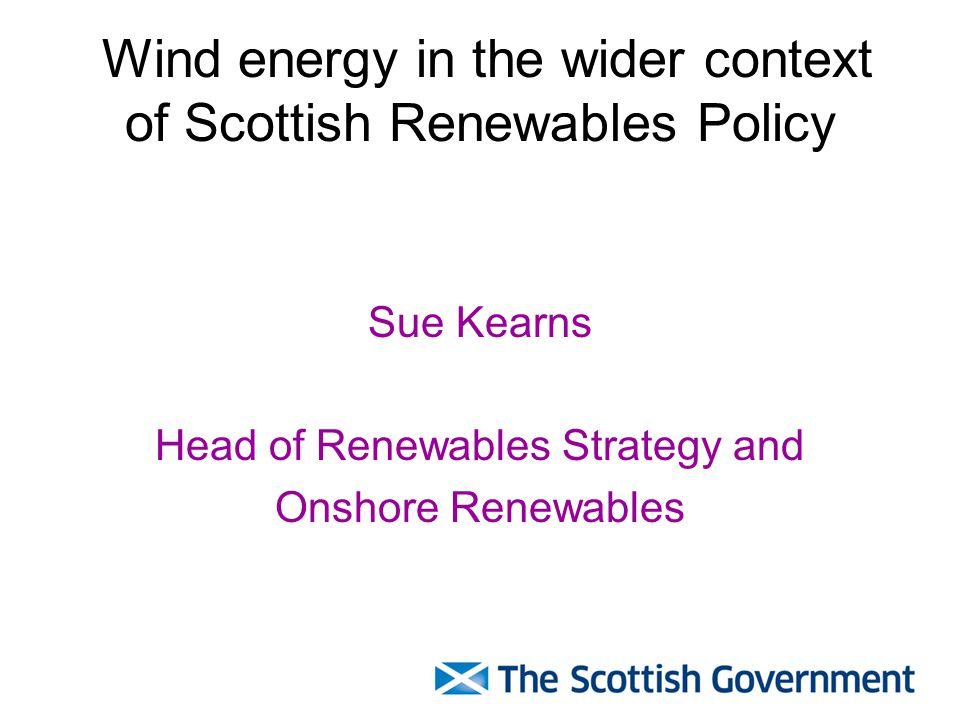 Renewable Energy Framework: Electricity Meet and try to exceed 50% 2020 target through balanced mix of technologies Continued working with European partners to look at offshore grids Develop route map for marine energy Renewables Obligation (Scotland) banding Aim to maximise economic benefit of renewables