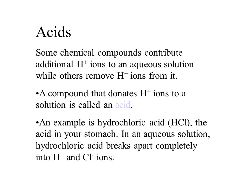A compound that removes H + ions from an aqueous solution is called a base.
