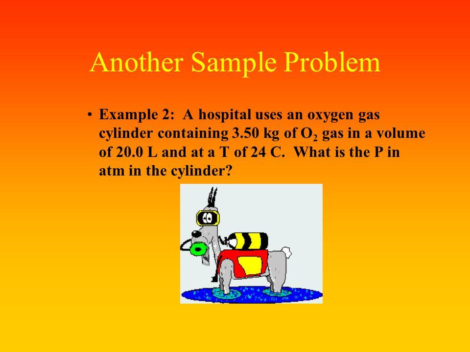 Solving using the Ideal Gas Law 1550 Torr x 15.0 L = n x 62.4 L * Torr x 394 K Mol * K n = 0.946 moles of H 2 O 0946 moles of H 2 O x 18.0g H 2 O = 17