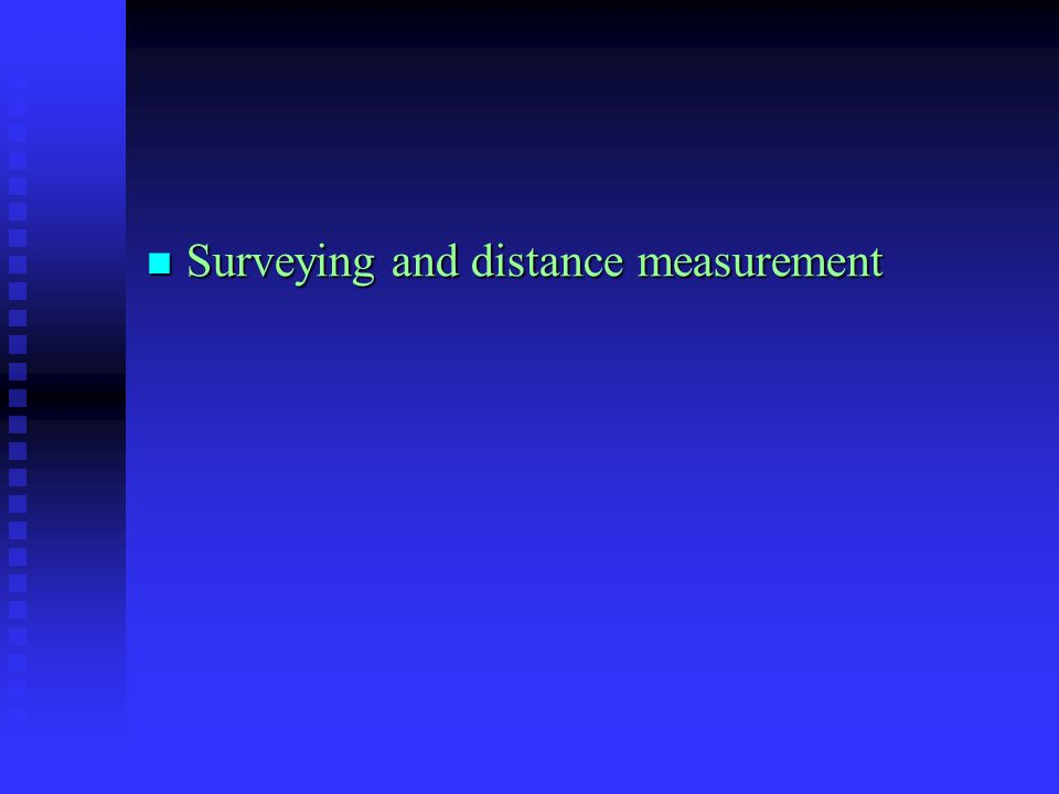 Surveying and distance measurement Surveying and distance measurement