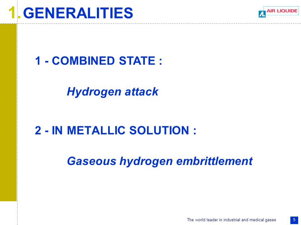 The world leader in industrial and medical gases 56 1)The influence of the different parameters shall be addressed.