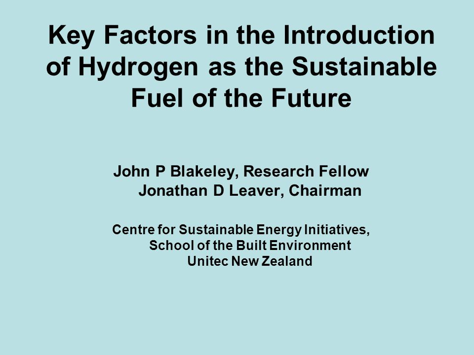 BACKGROUND Most likely uses of hydrogen for large scale use in New Zealand are: - Fuel for motor vehicles - Source of distributed electricity generation - Remote area electricity supplies Hydrogen is an energy carrier, not an energy source.