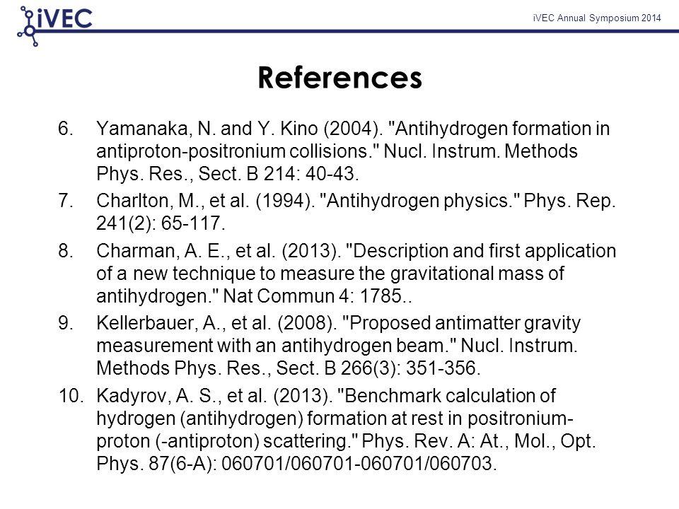 iVEC Annual Symposium 2014 References 6.Yamanaka, N.