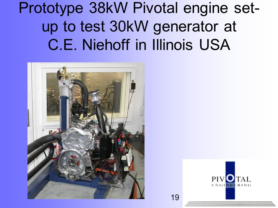 19 Prototype 38kW Pivotal engine set- up to test 30kW generator at C.E. Niehoff in Illinois USA