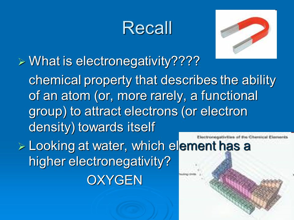 Recall  What is electronegativity???.