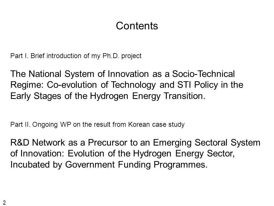 2 Contents Part I. Brief introduction of my Ph.D.