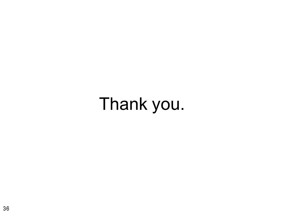 36 Thank you.