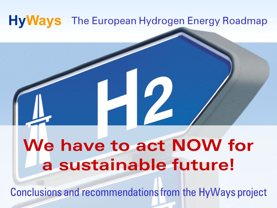 Page 1 www.HyWays.de HyWays We have to act NOW for a sustainable future.