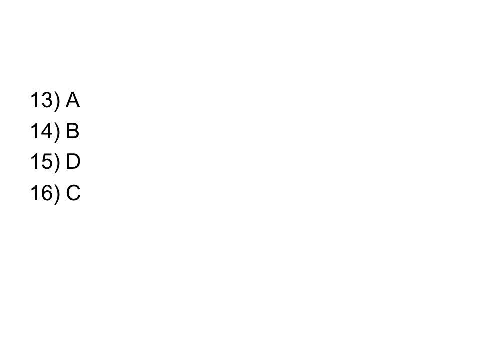 13) A 14) B 15) D 16) C