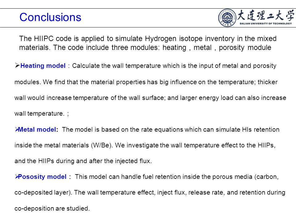 Conclusions  Heating model : Calculate the wall temperature which is the input of metal and porosity modules.