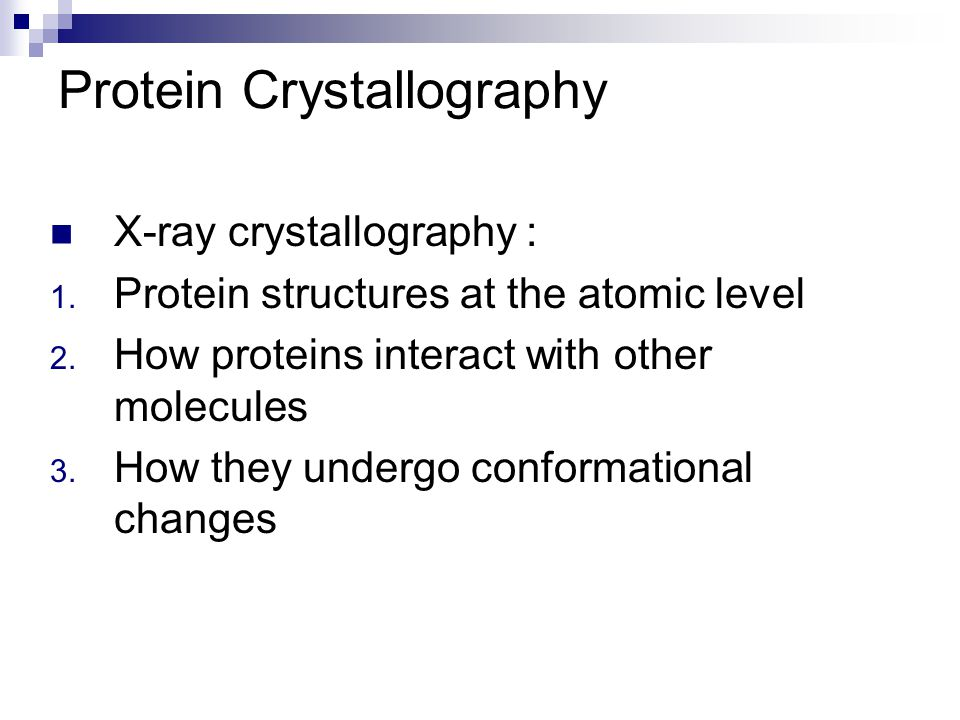 Protein Crystallography X-ray crystallography : 1.