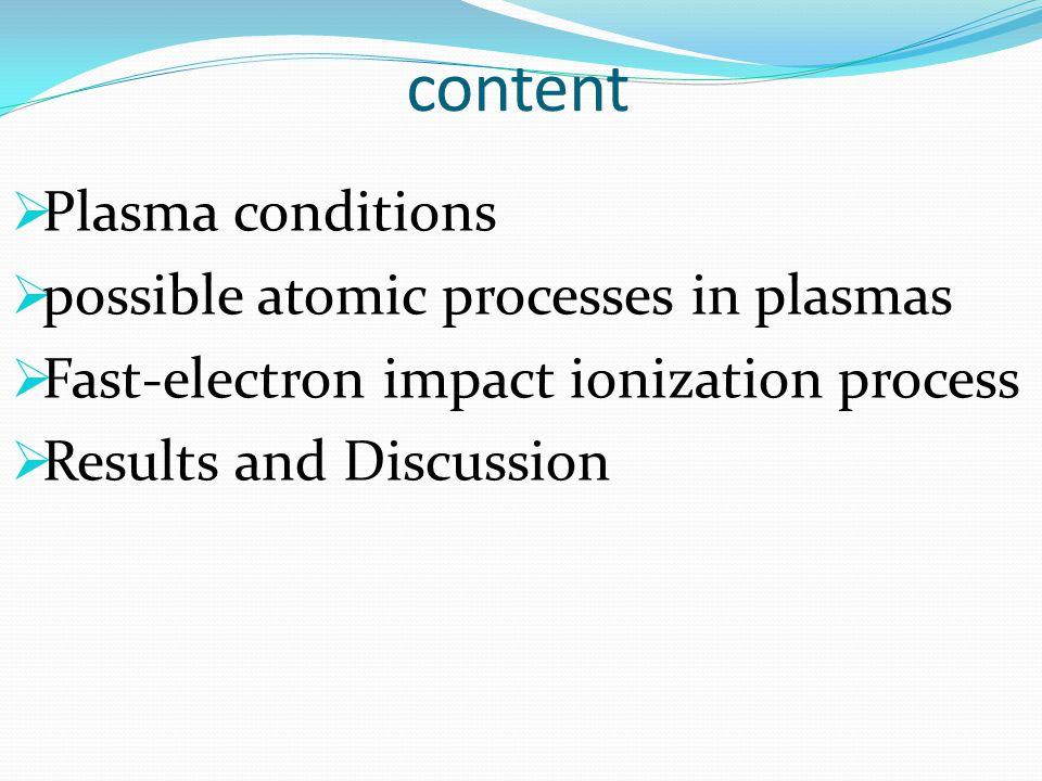 Plasma conditions Coupling parameter : Fermi degeneracy : Debye potential Ion sphere model Classical plasma Quantum plasma Plasma parameters : ( Γ<<1 , Weakly Coupled parameter ) ( Γ>1 , strongly coupled parameter) Non-degeneracy Degeneracy plasma