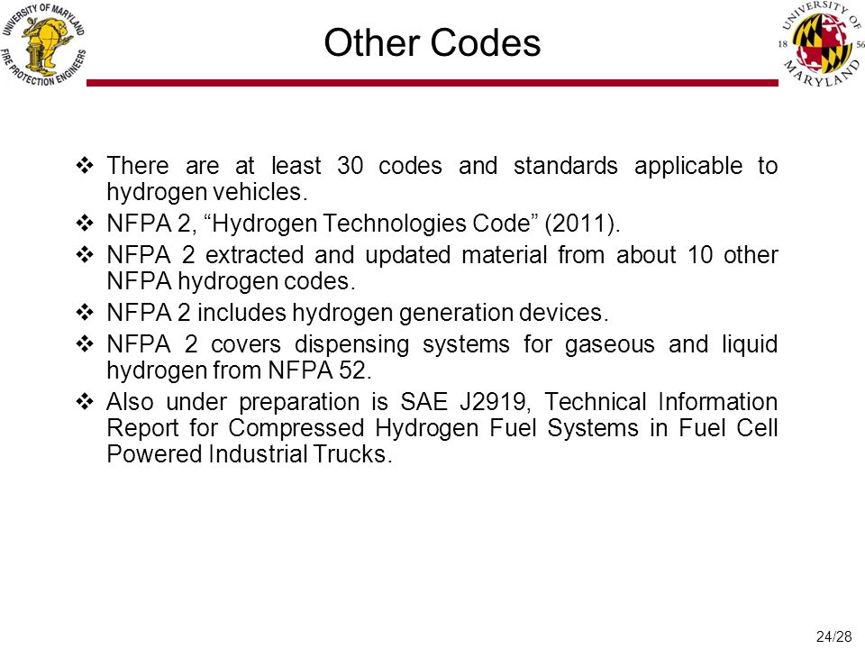 24/28 Other Codes  There are at least 30 codes and standards applicable to hydrogen vehicles.