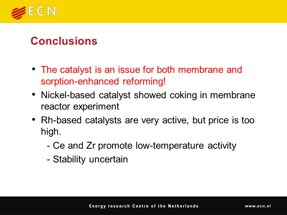 Conclusions The catalyst is an issue for both membrane and sorption-enhanced reforming.