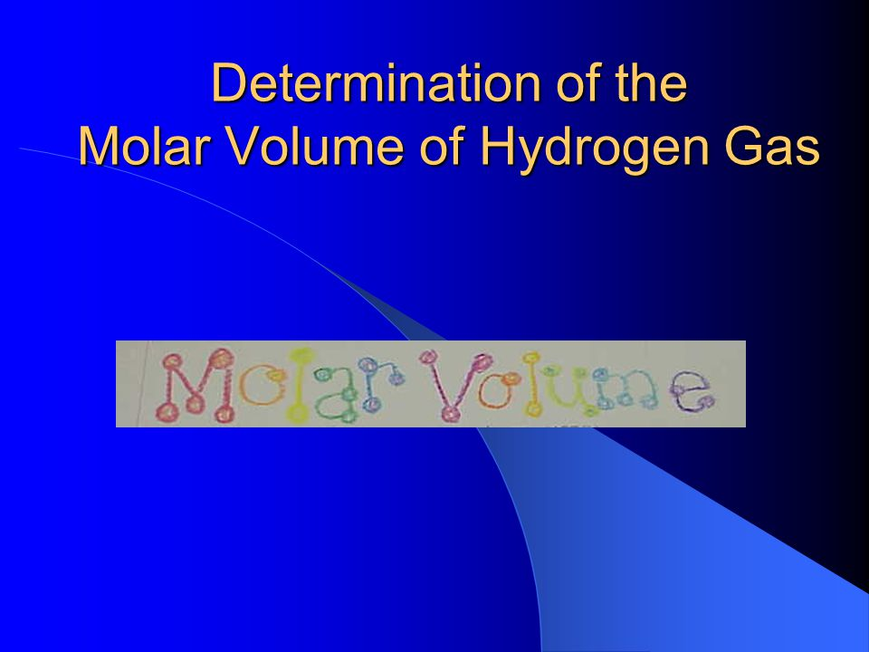 Determination of the Molar Volume of Hydrogen Gas