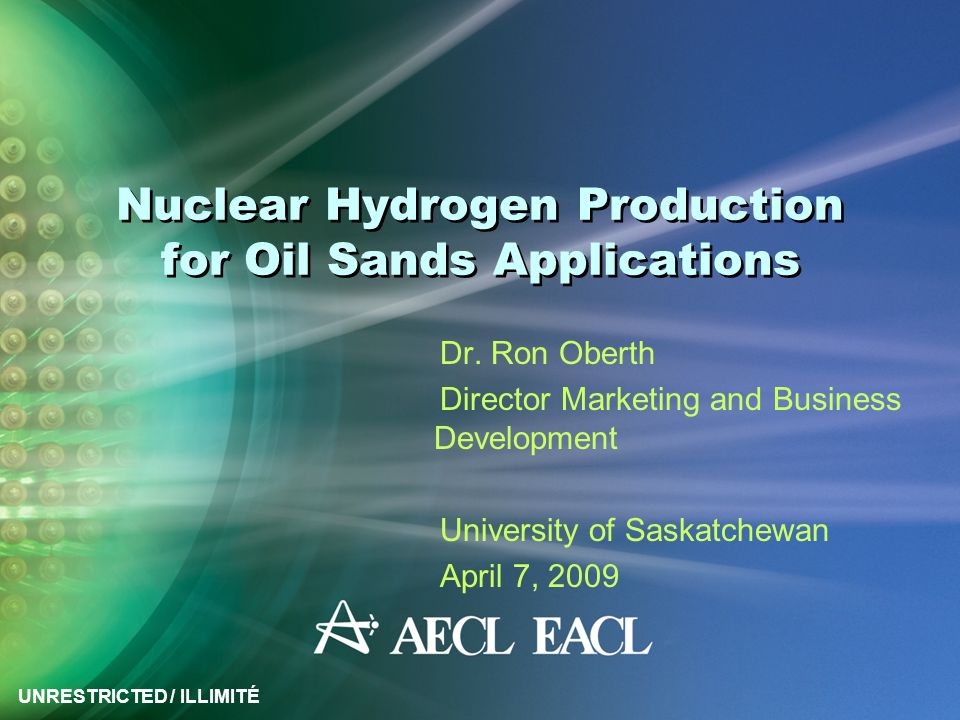 UNRESTRICTED / ILLIMITÉ 32 Opportunity for Saskatchewan Host the first large scale water electrolysis hydrogen production / storage demonstration facility using off-peak electricity – sell H2 to local or Alberta bitumen upgrader Demonstrate the synergism for heavy water production with hydrogen production on commercial scale based on CECE Longer Term Vision Position Saskatchewan for lead role in bitumen / heavy oil upgrading based on CO2-free H2 supply with an ACR-1000 Value-add to Saskatchewan uranium resource (ACR-1000) and Saskatchewan oil sands resource (upgrader with H2 from water or steam electrolysis plant)