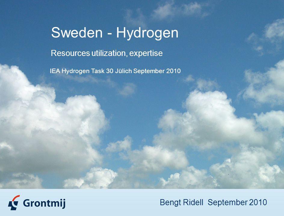 Sweden - Hydrogen Resources utilization, expertise IEA Hydrogen Task 30 Jülich September 2010 Bengt Ridell September 2010