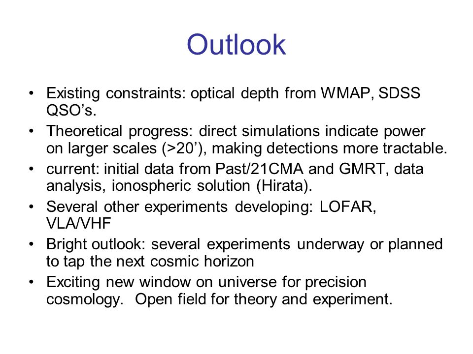 Outlook Existing constraints: optical depth from WMAP, SDSS QSO's.