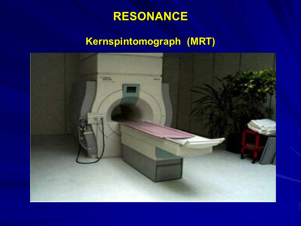 RESONANCE Kernspintomograph (MRT)