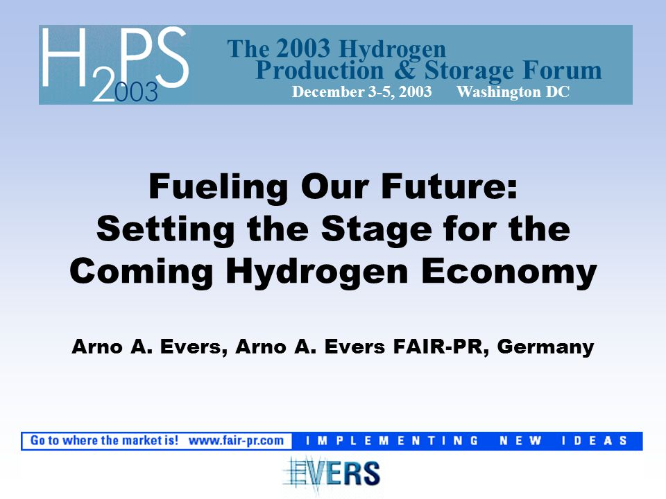 Fueling Our Future: Setting the Stage for the Coming Hydrogen Economy Arno A.
