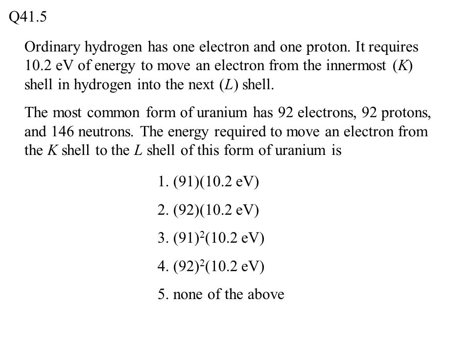Ordinary hydrogen has one electron and one proton.
