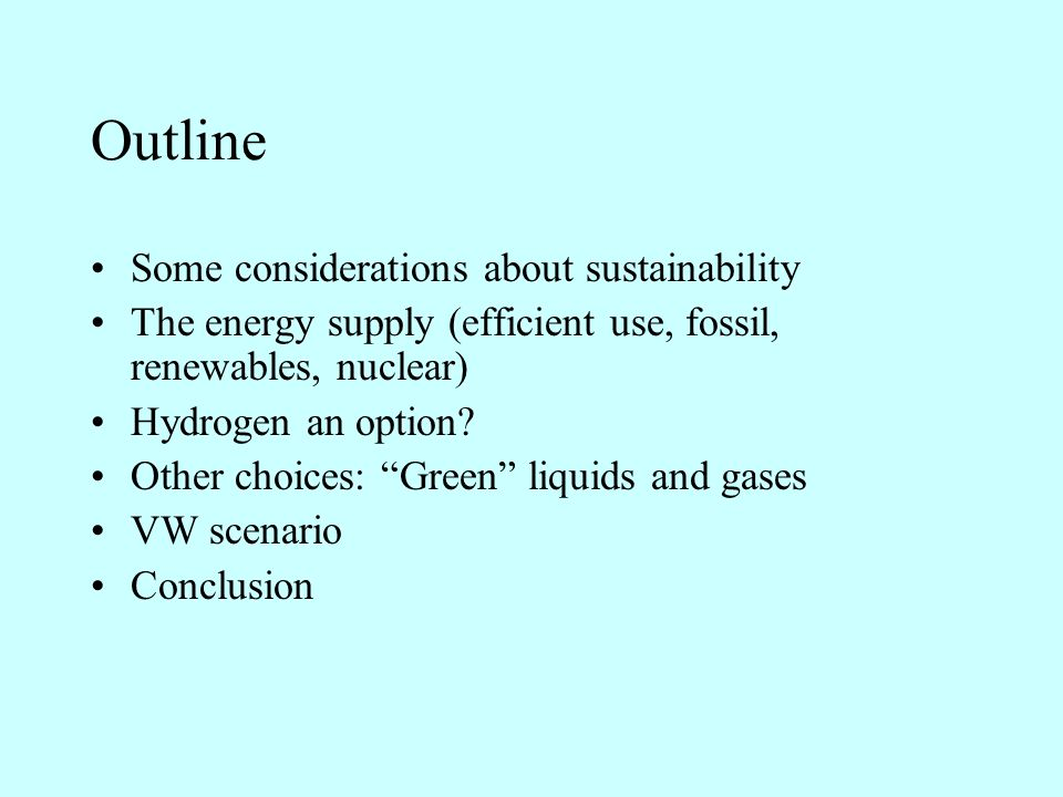Sustainable energy supply; Is Hydrogen an option. Myths and facts C.