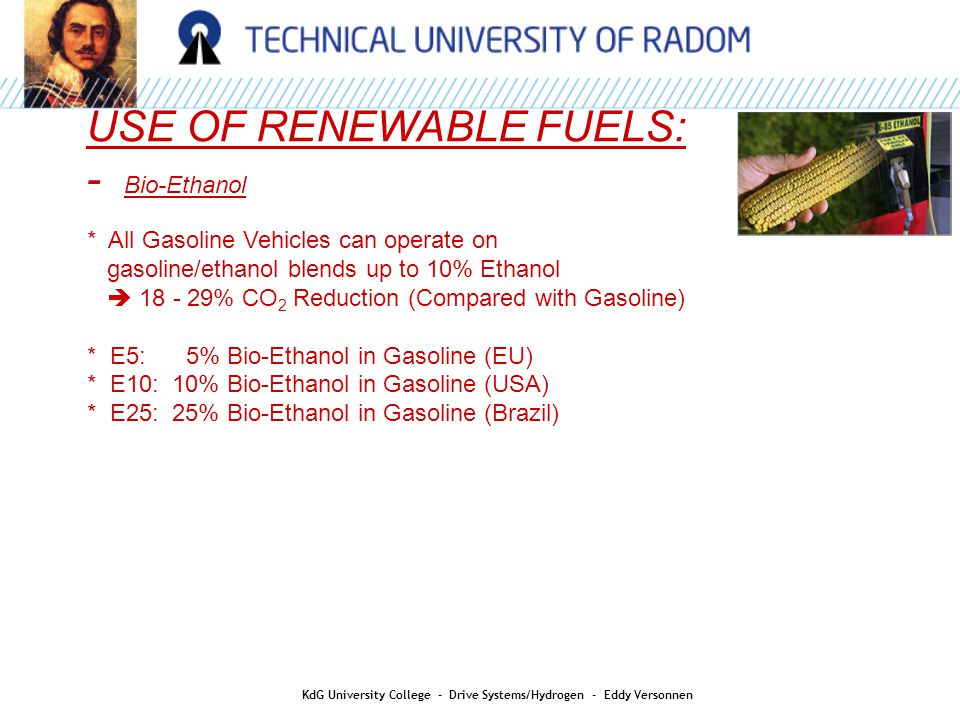 USE OF RENEWABLE FUELS: - Bio-Ethanol * All Gasoline Vehicles can operate on gasoline/ethanol blends up to 10% Ethanol  18 - 29% CO 2 Reduction (Comp