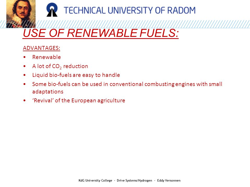 HYDROGEN AS AN ENERGY CARRIER: KdG University College - Drive Systems/Hydrogen - Eddy Versonnen - Internal Combustion Engines * Combustion with oxygen from the ambient air 2H 2 +O 2  2H 2 O + heat - Fuel Cells * Electro-Chemical reaction with oxygen from the ambient air 2H 2 +O 2  2H 2 O + e - Zero Emission: - No emission while being driven Two different Applications: