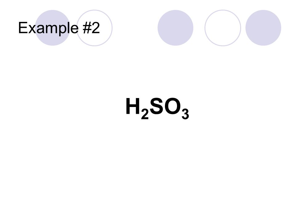 Example #2 H 2 SO 3