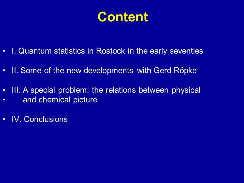 Content I. Quantum statistics in Rostock in the early seventies II.