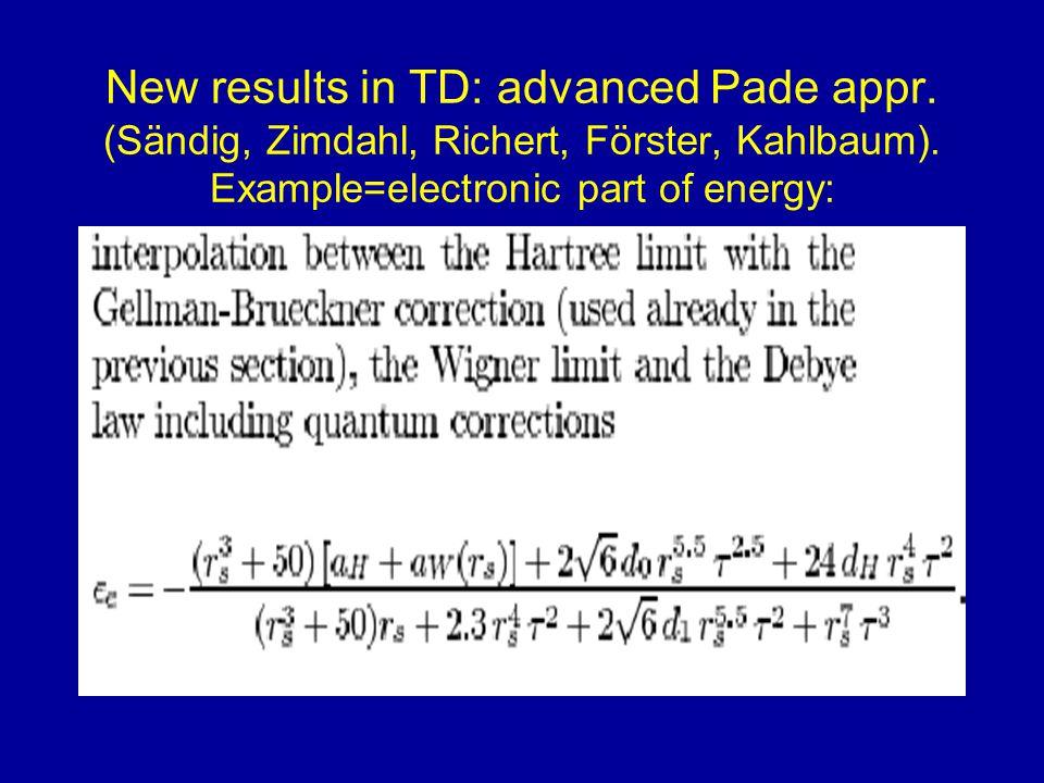 New results in TD: advanced Pade appr. (Sändig, Zimdahl, Richert, Förster, Kahlbaum).
