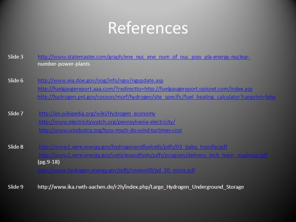 References Slide 3http://www.statemaster.com/graph/ene_nuc_ene_num_of_nuc_pow_pla-energy-nuclear- number-power-plantshttp://www.statemaster.com/graph/