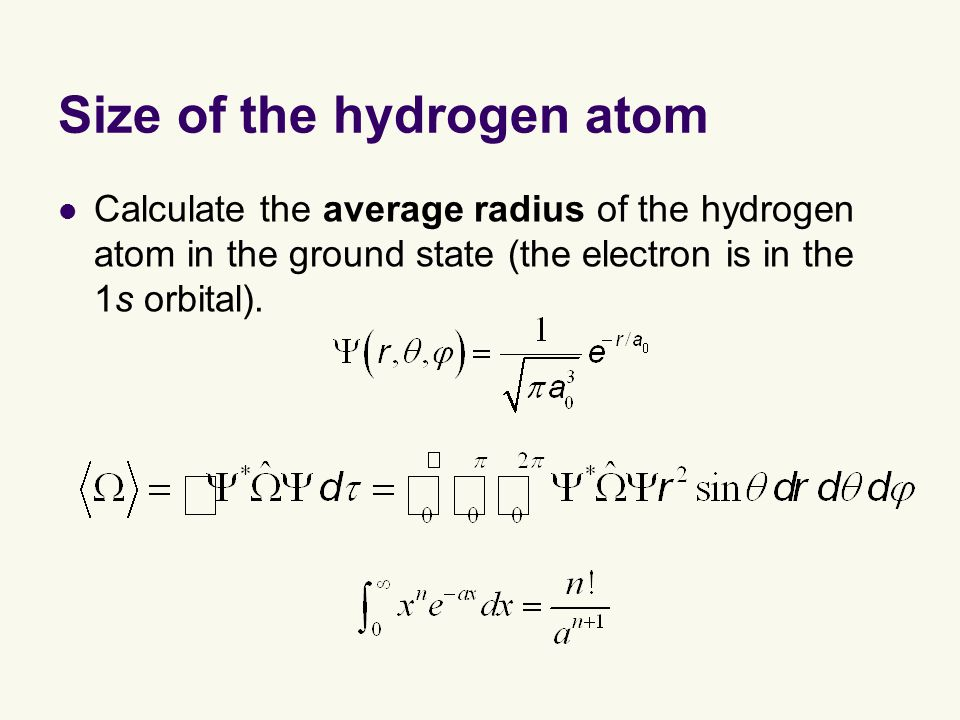 Size of the hydrogen atom Calculate the average radius of the hydrogen atom in the ground state (the electron is in the 1s orbital).