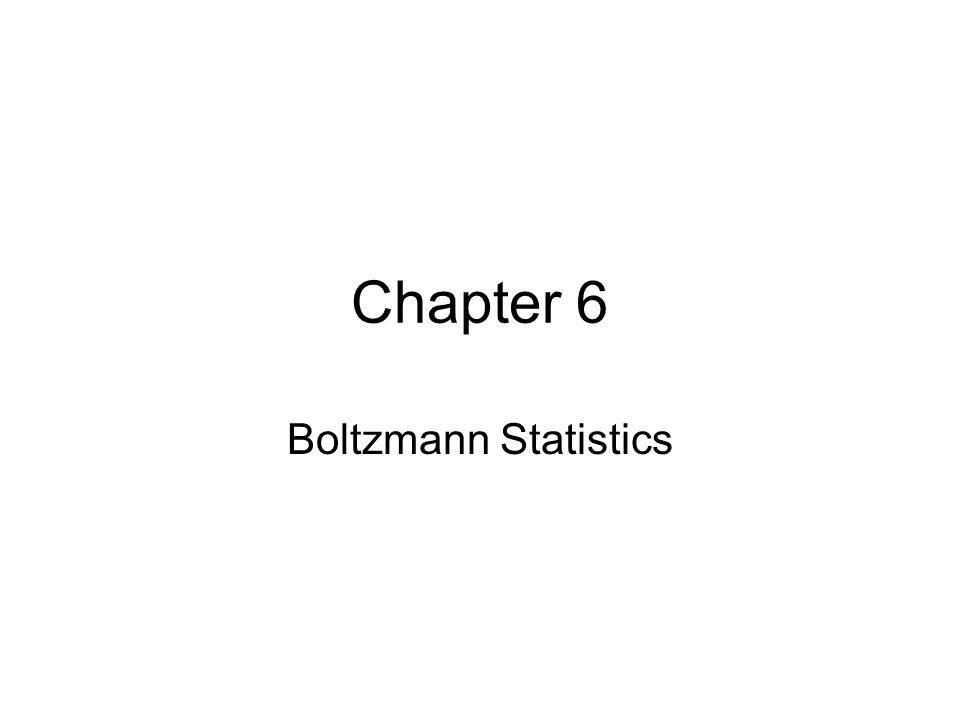 Chapter 6 Boltzmann Statistics
