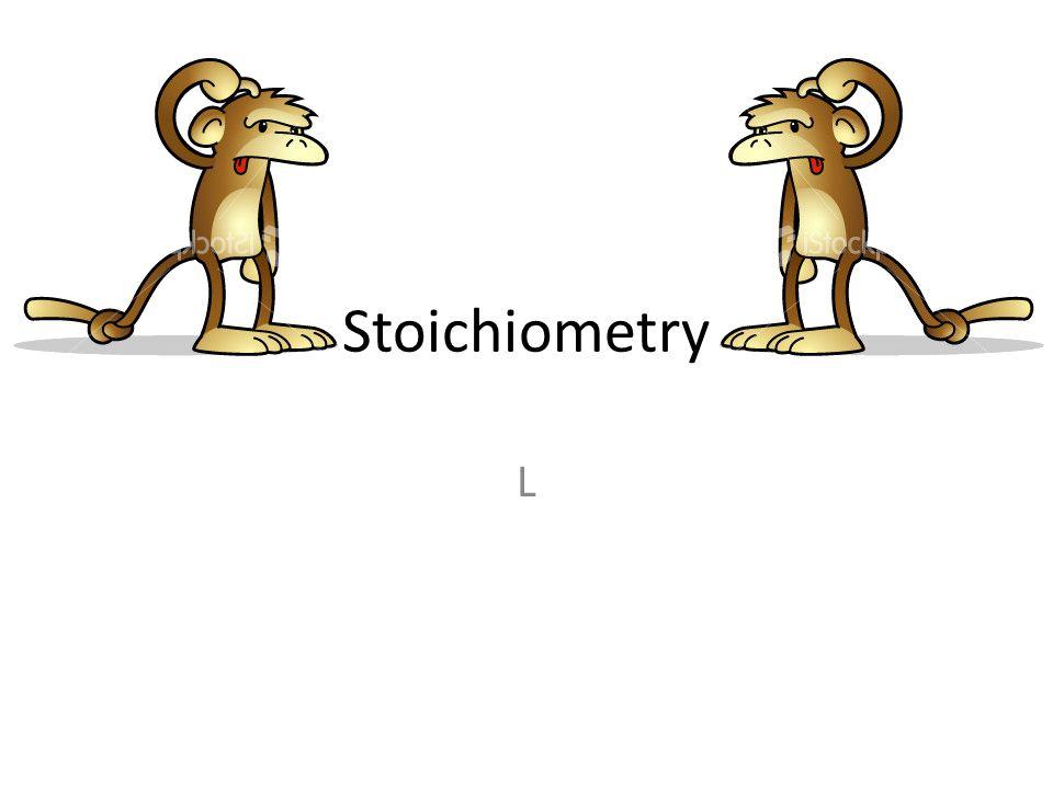 Stoichiometry L