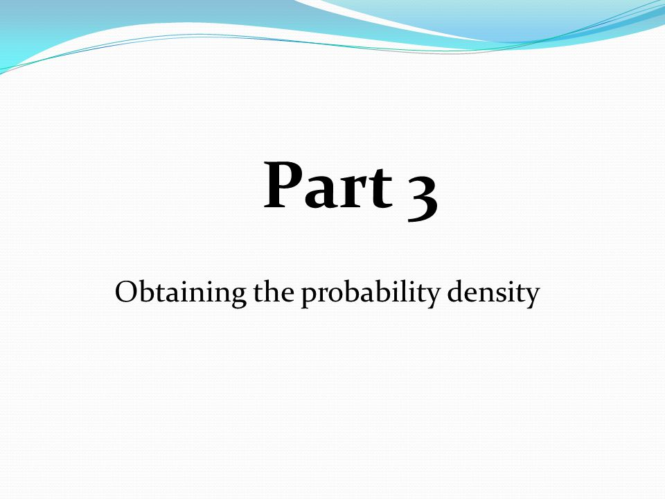 Part 3 Obtaining the probability density