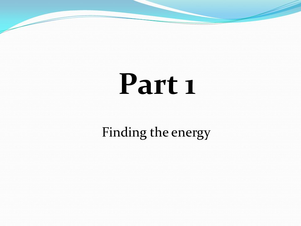 Part 1 Finding the energy