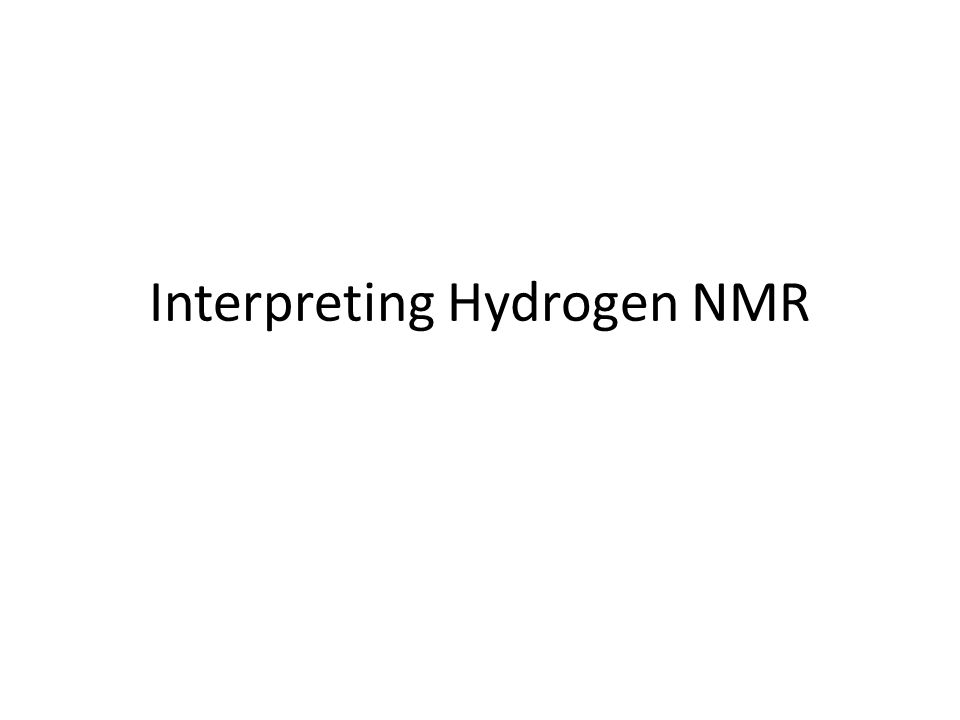 Interpreting Hydrogen NMR