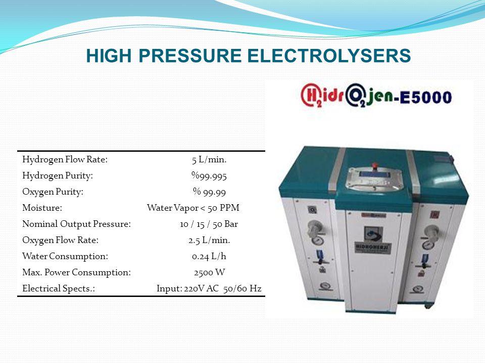 Hydrogen Flow Rate:5 L/min. Hydrogen Purity:%99.995 Oxygen Purity:% 99.99 Moisture: Water Vapor < 50 PPM Nominal Output Pressure:10 / 15 / 50 Bar Oxyg