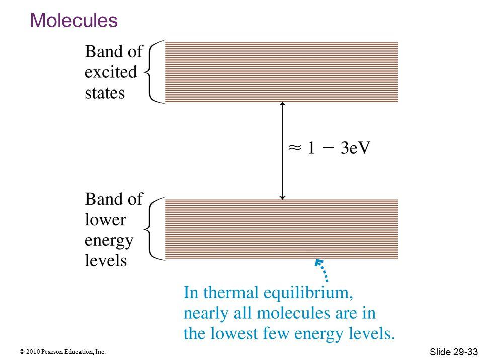 © 2010 Pearson Education, Inc. Molecules Slide 29-33